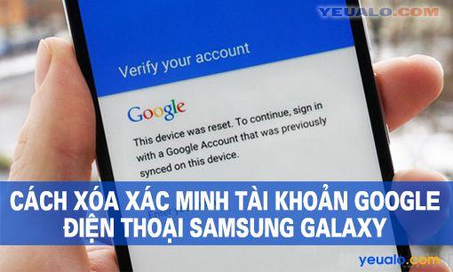 Hướng dẫn Bypass Google Account điện thoại Samsung Galaxy 4