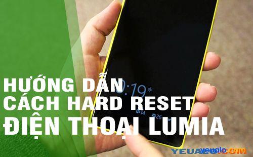 Hướng dẫn Hard reset cho điện thoại Lumia 430, 435, 520, 525, 620…