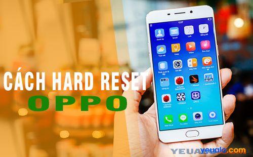 Cách Hard Reset điện thoại OPPO