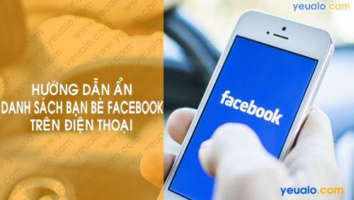 Cách ẩn danh sách bạn bè Facebook trên điện thoại iPhone, Android, Samsung…