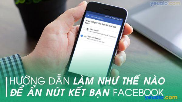 Cách ẩn nút kết bạn Facebook bằng điện thoại