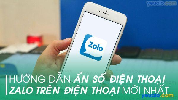 Cách ẩn số điện thoại trên Zalo Android, Samsung, Oppo…