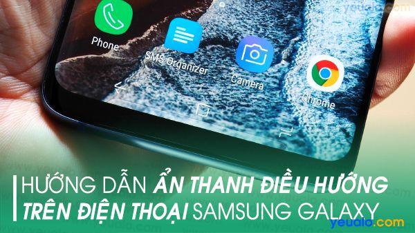 Cách ẩn thanh điều hướng Samsung A10/ A20/ A30/ A50/ S10/ S10+