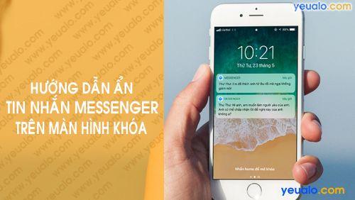 Cách ẩn tin nhắn Messenger trên màn hình khóa iPhone