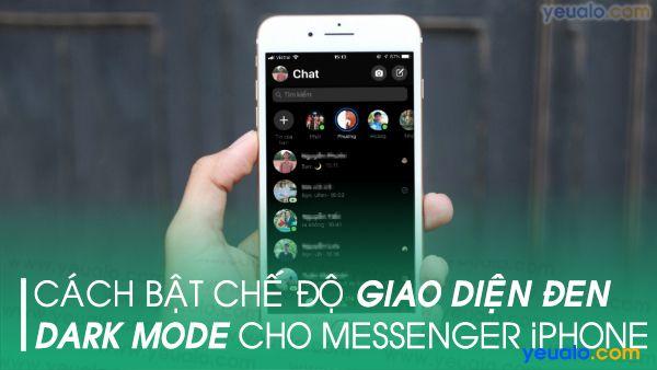 Cách bật chế độ Dark Mode cho Messenger iPhone