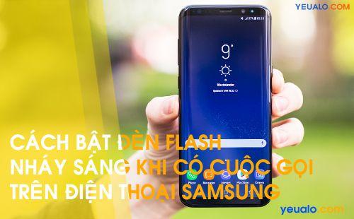 Cách bật đèn Flash nháy sáng khi có cuộc gọi đến trên Samsung Galaxy
