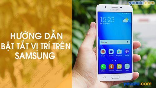 Cách bật Vị trí trên điện thoại Samsung Galaxy