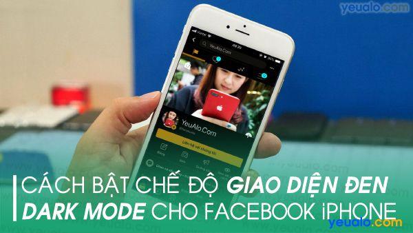 Cách bật chế độ Dark Mode cho Facebook trên iPhone
