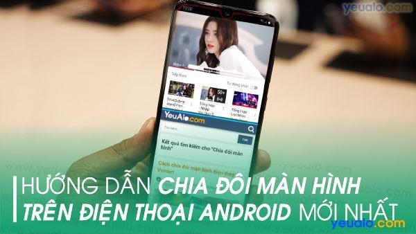 Cách chia đôi màn hình Android 9