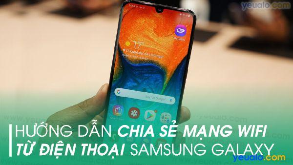 Cách phát Wifi từ Samsung A20, A30, A50, M20, S10+…