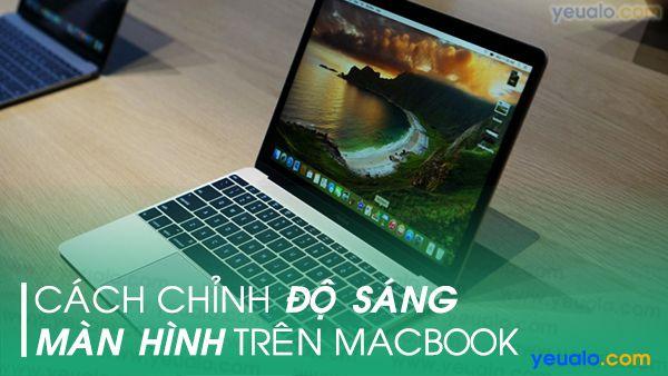 Cách chỉnh độ sáng màn hình Macbook