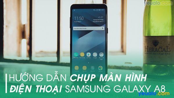 Cách chụp màn hình Samsung A8 2018