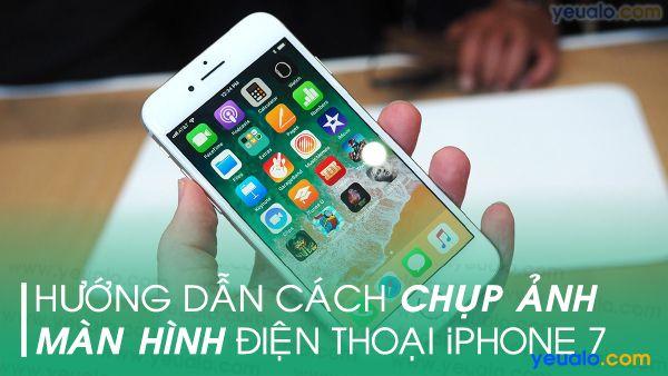 Cách chụp màn hình iPhone 7