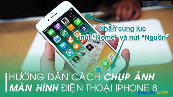 Cách chụp màn hình iPhone 8