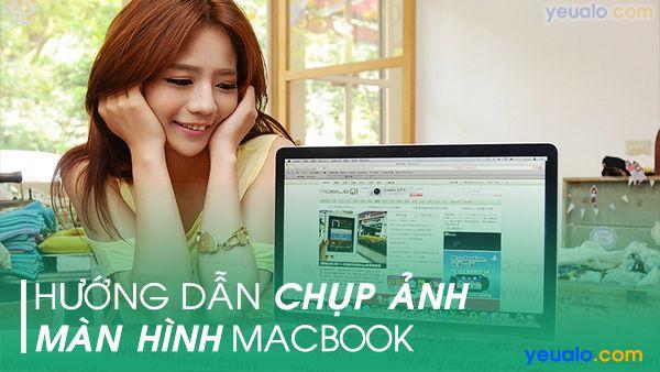 Cách chụp màn hình Macbook Air, Macbook Pro…