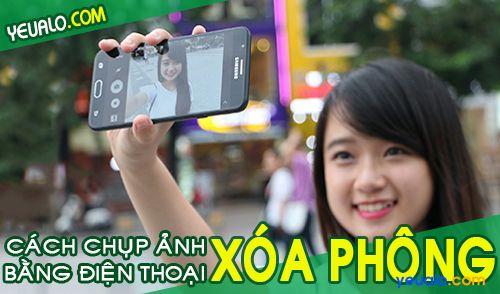Cách chụp ảnh xóa phông bằng điện thoại