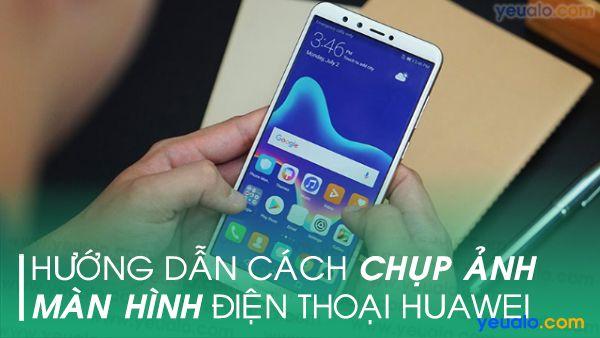 Cách chụp màn hình Huawei P30 lite, P30, P30 Pro