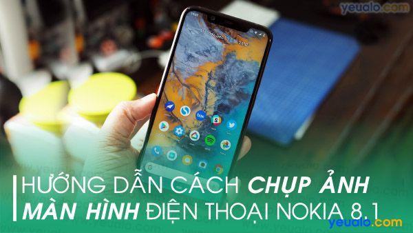 Cách chụp màn hình Nokia 8.1