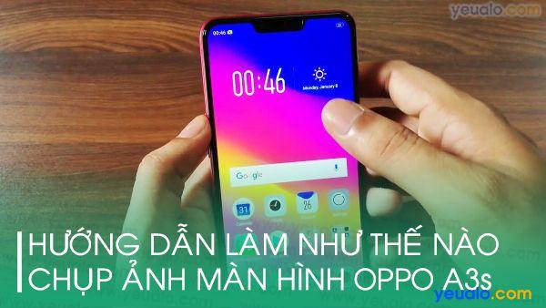 Cách chụp màn hình Oppo A3s