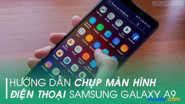 Cách chụp màn hình Samsung A9