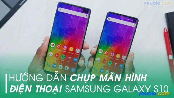 Cách chụp màn hình Samsung S10e