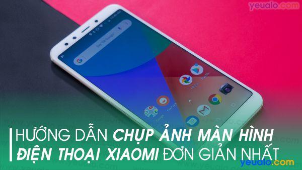 Cách chụp màn hình Xiaomi Mi 8 Pro
