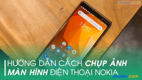 Cách chụp màn hình Nokia 6.1