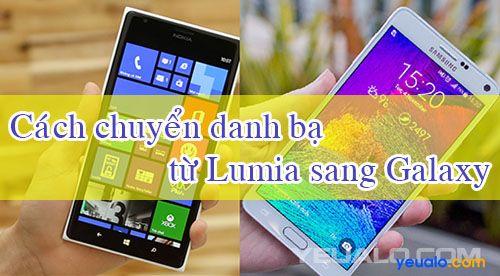 Cách chuyển danh bạ từ điện thoại Lumia sang điện thoại Samsung Galaxy