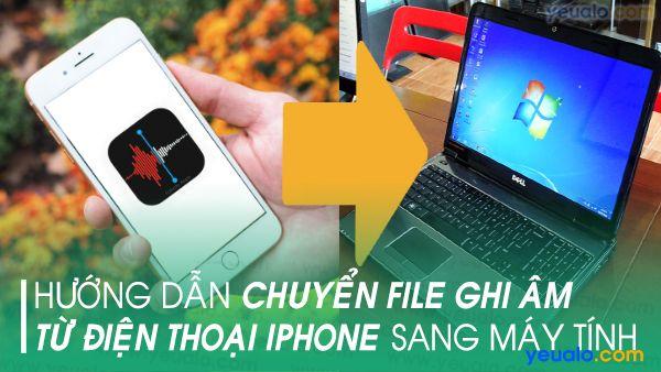 Cách lấy file ghi âm từ iPhone sang máy tính