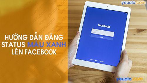 Cách đăng status chữ màu xanh trên Facebook bằng điện thoại