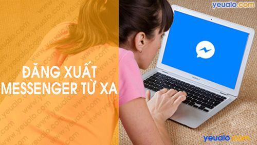 Cách đăng xuất Messenger từ xa