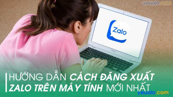 Cách đăng xuất Zalo trên máy tính mới nhất