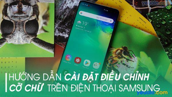 Cách cài đặt cỡ chữ cho Samsung A10, A20, A30, A50, A70, Samsung M10, M20, Galaxy S10+…