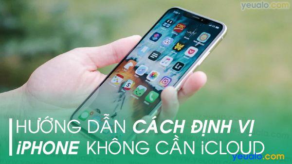 Cách định vị iPhone không cần iCloud