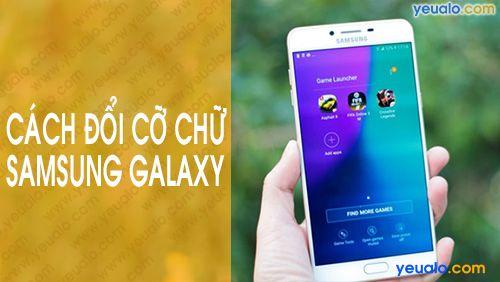 Cách Cài Đặt cỡ chữ cho Samsung J2, J3, J4, J5, J6, J7 Prime, A6, A7, A8, C9, E5, E7…