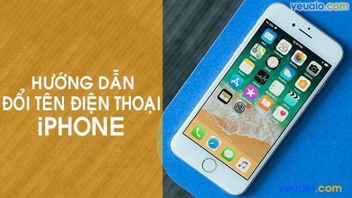Cách Đổi tên iPhone 5s, 6/6s/6 Plus, 7/7 Plus, 8/8 Plus…