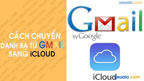 Cách chuyển danh bạ từ Gmail sang iCloud