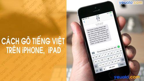 Cách gõ Tiếng Việt trên iPhone 5s, 6/6s/6 Plus, 7/7 Plus, 8/8Plus…