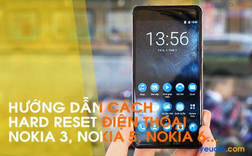 Hướng dẫn cách Hard Reset Nokia 3, Nokia 5, Nokia 6