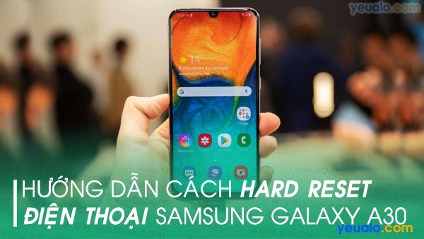 Cách hard reset Samsung A30
