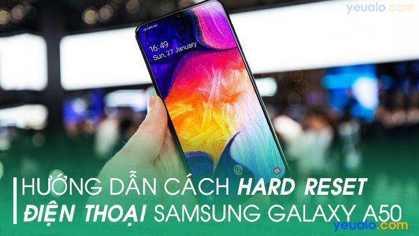 Cách hard reset Samsung A50