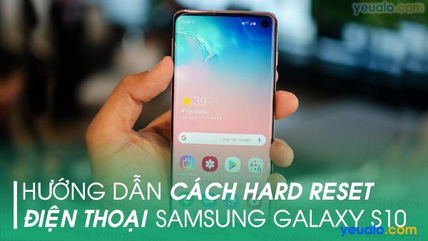 Cách hard reset Samsung S10 Plus