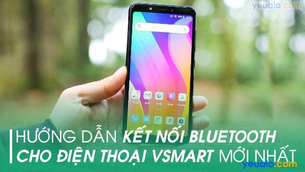 Cách kết nối Bluetooth trên Vsmart