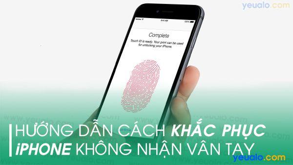 Cách khắc phục iPhone không nhận vân tay