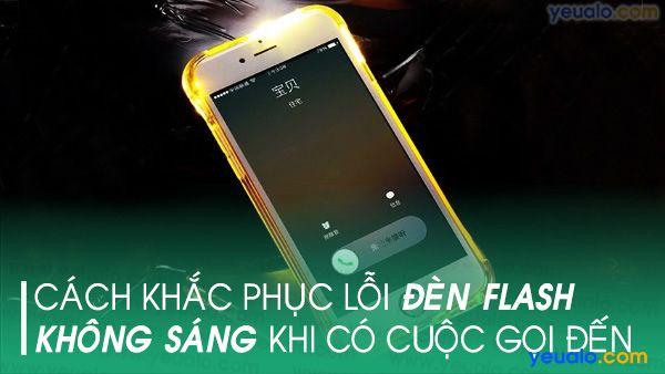 Đèn Flash iPhone 6 không sáng khi có cuộc gọi đến