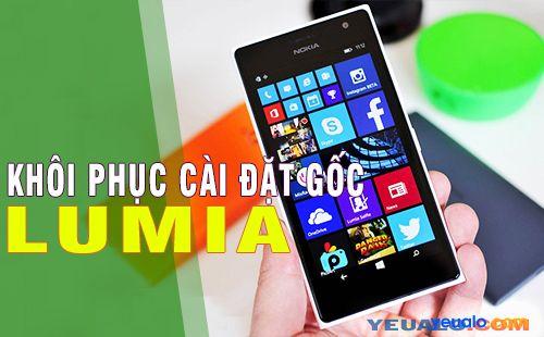 Cách khôi phục cài đặt gốc điện thoại Lumia