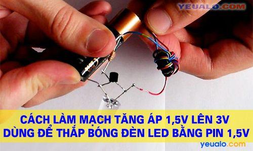 Mạch tăng áp 1,5V lên 3v đơn giản dùng để thắp bóng đèn Led bằng pin tiểu 1,5V