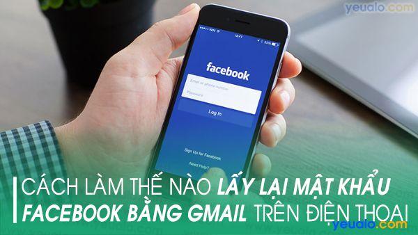 Cách lấy lại mật khẩu Facebook bằng Gmail trên điện thoại