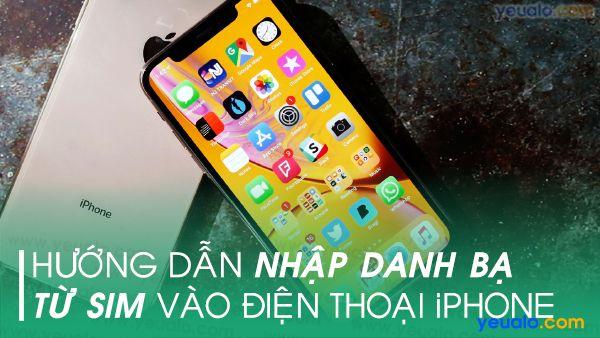 Cách nhập danh bạ từ sim vào iPhone