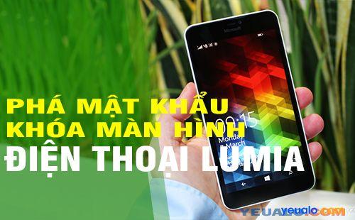 Cách phá mật khẩu khóa màn hình điện thoại Lumia